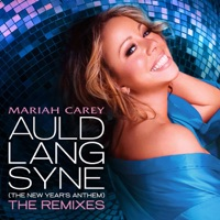 Auld Lang Syne (The New Year's Anthem) [The Remixes] - Mariah Carey mp3 download