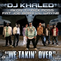We Takin' Over (feat. Akon, T.I., Rick Ross, Fat Joe, Baby & Lil' Wayne) - Single - DJ Khaled mp3 download