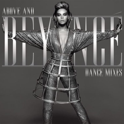 -Above and Beyoncé - Dance Mixes - Beyoncé mp3 download
