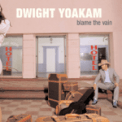 Free Download Dwight Yoakam Blame the Vain Mp3