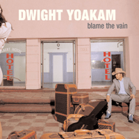 She'll Remember Dwight Yoakam