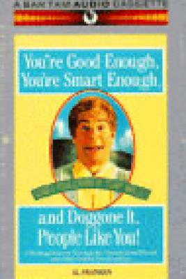 I'm Good Enough, I'm Smart Enough, and Doggone It, People Like Me! (Unabridged) - Al Franken