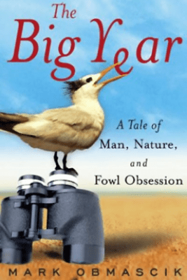 The Big Year: A Tale of Man, Nature, and Fowl Obsession (Unabridged) [Unabridged Nonfiction] - Mark Obmascik