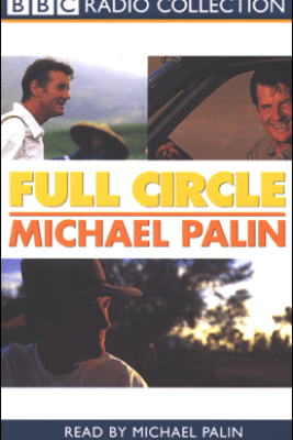 Full Circle: A Pacific Journey with Michael Palin - Michael Palin