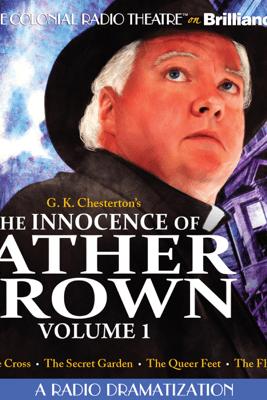 The Innocence of Father Brown, Volume 1: A Radio Dramatization - G. K. Chesterton & M. J. Elliot (dramatization)