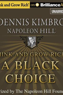 Think and Grow Rich: A Black Choice (Unabridged) - Dennis Kimbro & Napoleon Hill