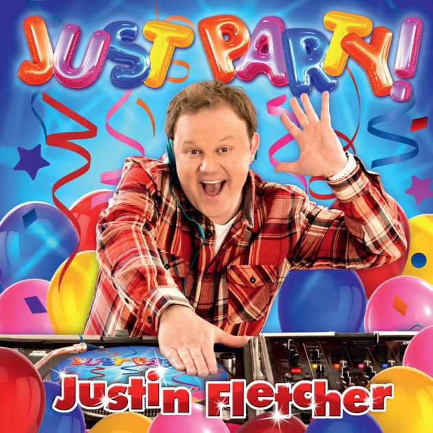 Just Party by Justin Fletcher on Apple Music