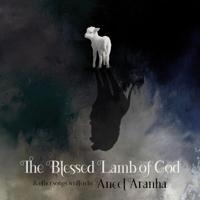 The Blessed Lamb of God Swapna Abraham