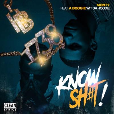 Know Sh#t! (feat. A Boogie wit da Hoodie) - Single - Remy Boy Monty mp3 download