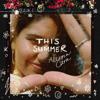 Alessia Cara - This Summer - EP  artwork