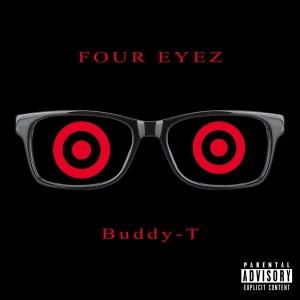 Buddy-T - Four Eyez