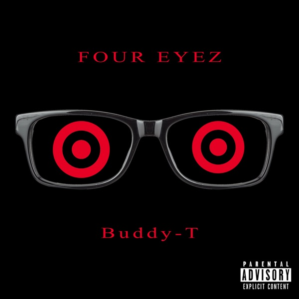 Buddy-T - Four Eyez