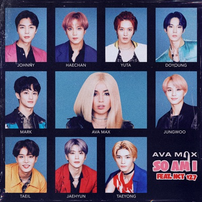 So Am I - Ava Max Feat. NCT 127 mp3 download