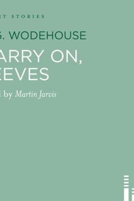 Carry On, Jeeves (Unabridged) - P.G. Wodehouse