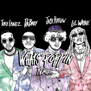 WHATS POPPIN (Remix) [feat. DaBaby, Tory Lanez & Lil Wayne] - WHATS POPPIN (Remix) [feat. DaBaby, Tory Lanez & Lil Wayne] mp3 download