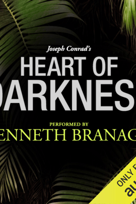 Heart of Darkness: A Signature Performance by Kenneth Branagh   (Unabridged) - Joseph Conrad