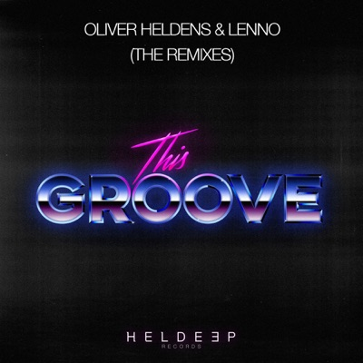 This Groove (Codeko Remix) - Oliver Heldens & LENNO mp3 download
