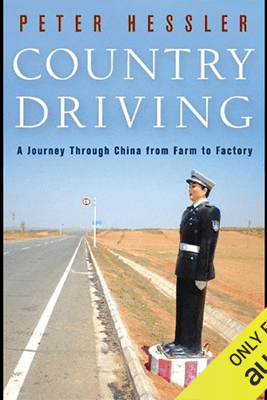 Country Driving: A Journey Through China from Farm to Factory  (Unabridged) - Peter Hessler