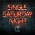 Single Saturday Night - Cole Swindell - Cole Swindell