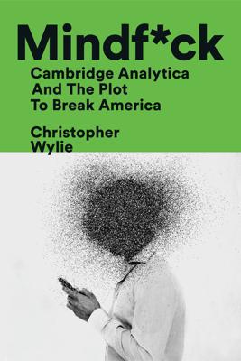 Mindf*ck: Cambridge Analytica and the Plot to Break America (Unabridged) - Christopher Wylie