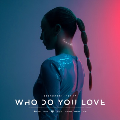 Who Do You Love - Zookeepers & Medina mp3 download