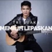 download lagu Tri Suaka Memilih Lepaskan