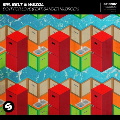Do It For Love - Mr. Belt & Wezol Feat. Sander Nijbroek mp3 download