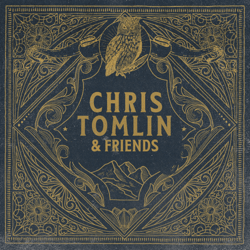 Chris Tomlin & Friends - Chris Tomlin & Friends mp3 download