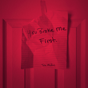you broke me first - you broke me first mp3 download
