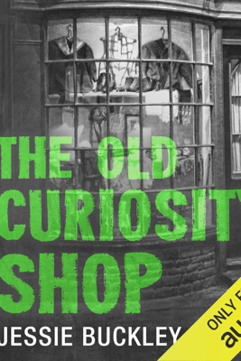 The Old Curiosity Shop: The Dickens Collection: An Audible Exclusive Series (Unabridged) - Charles Dickens