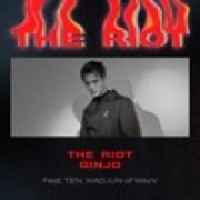 download lagu GINJO The Riot (feat. TEN & XIAOJUN of WayV)
