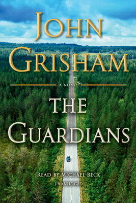 The Guardians: A Novel (Unabridged) - John Grisham