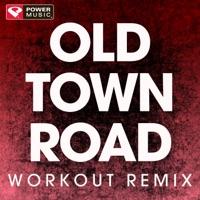 Old Town Road (Remix) [Workout Remix] - Single - Power Music Workout