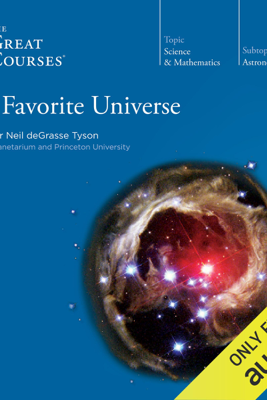 My Favorite Universe - Neil de Grasse Tyson & The Great Courses