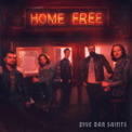 Free Download Home Free Dive Bar Saints Mp3
