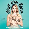 Stassi Schroeder - Next Level Basic (Unabridged)  artwork