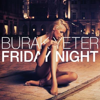 Friday Night - Burak Yeter mp3 download