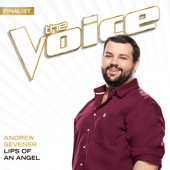 Lips Of An Angel (The Voice Performance) - Andrew Sevener