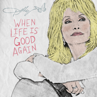 Dolly Parton - When Life Is Good Again
