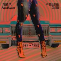 Fkn Around (feat. Megan Thee Stallion) - Single - Phony Ppl mp3 download