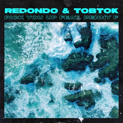 Pick You Up - Redondo & Tobtok Feat. Penny F mp3 download