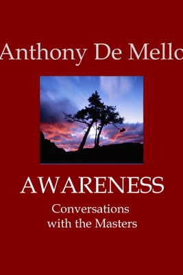 Awareness: Conversations with the Masters (Unabridged) - Anthony De Mello