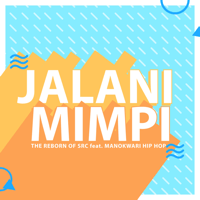 Jalani Mimpi (feat. Manokwari Hip Hop) - Single - The Reborn Of SRC