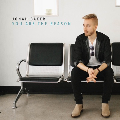 You Are The Reason - Jonah Baker mp3 download