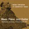 Henry Townsend & Roosevelt Sykes - Blues Piano and Guitar (Live)  artwork
