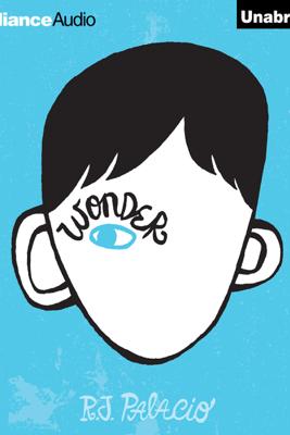 Wonder (Unabridged) - R J Palacio