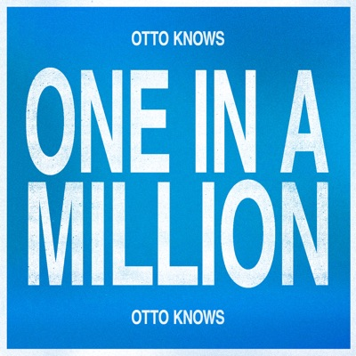 One In A Million - Otto Knows mp3 download