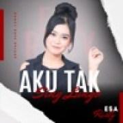 download lagu Esa Risty Aku Tak Sing Lungo