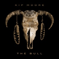 The Bull - Single - Kip Moore mp3 download