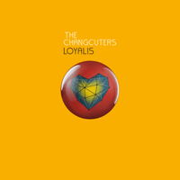 The Changcuters - Loyalis